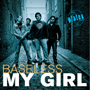 Baseless - My girl
